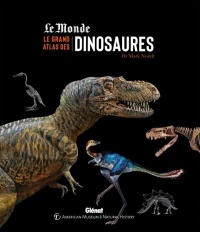 Le grand atlas des dinosaures - Mark Norell