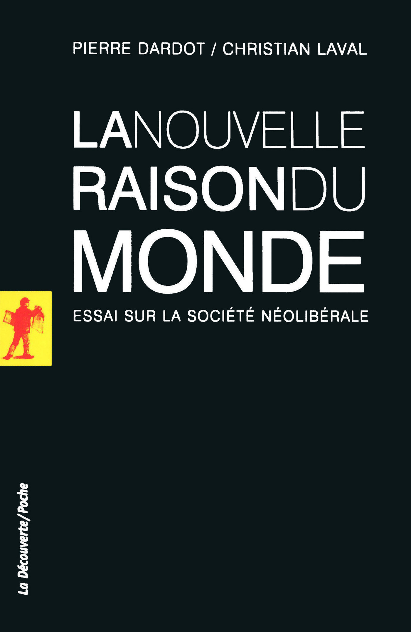 La nouvelle raison du monde (French Edition) - Pierre Dardot