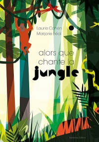 Vignette du livre Alors que chante la jungle