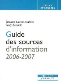 Guide des Sources Information : 2006-2007 -  Lawson-Mathieu & Barsanti