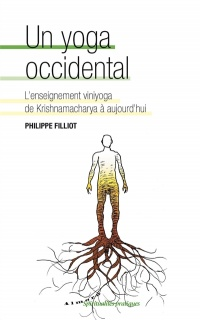 Un yoga occidental : l'enseignement viniyoga de Krishnamacharya.. - Philippe Filliot