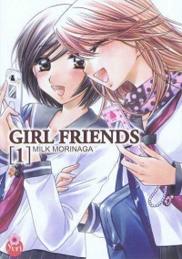 Vignette du livre Girl Friends T.1 - Milk Morinaga