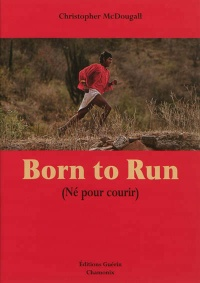 Born to run: né pour courir - Christopher McDougall
