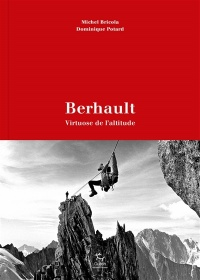 Vignette du livre Berhault, virtuose de l'altitude - Michel Bricola, Dominique Potard
