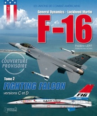 Vignette du livre F-16 : Lockheed Martin T.2 : Fighting Falcon versions C à F
