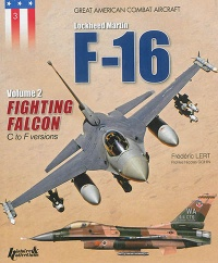 Vignette du livre F-16 : Lockheed Martin T.2 : Fighting Falcon : C to F versions
