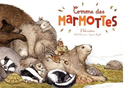 Comme des marmottes: l'hibernation par Michel Francesconi, Capucine Mazille | Leslibraires.ca