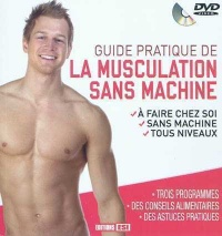 Vignette du livre Guide pratique de la musculation sans machine (+1 DVD)