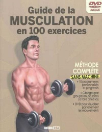 Vignette du livre Guide de la musculation en 100 exercices : Sans machine (+1 DVD)