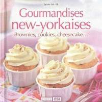 Vignette du livre Gourmandises new-yorkaises: brownies, cookies, cheesecake