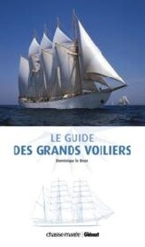 Guide des Grands Voiliers (Le) - Dominique Le Brun