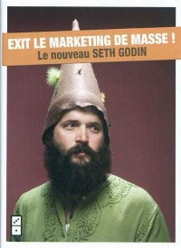 Vignette du livre Exit le marketing de masse !: le nouveau Seth Godin