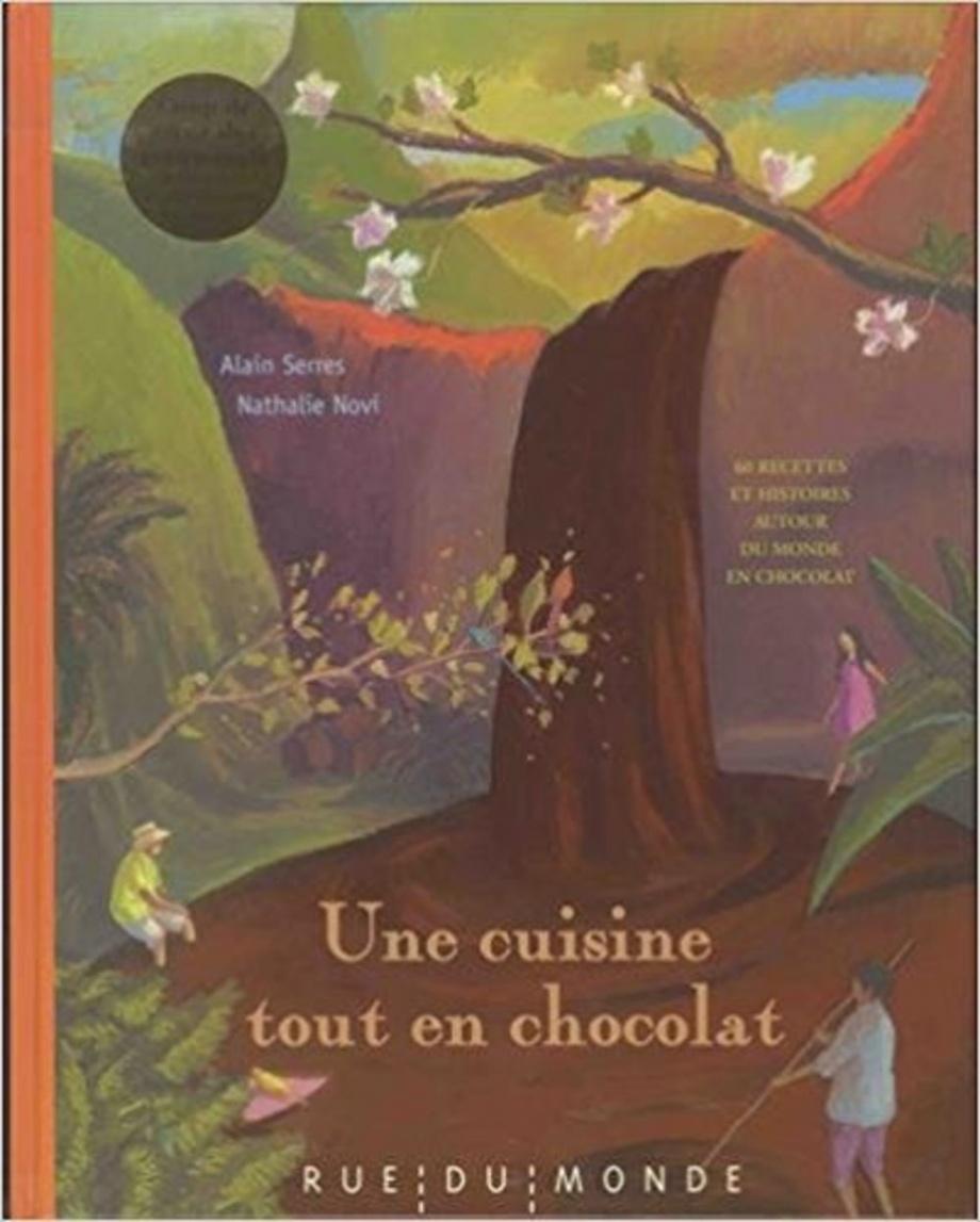 Une cuisine tout en chocolat par alain serres nathalie for Tout les cuisine