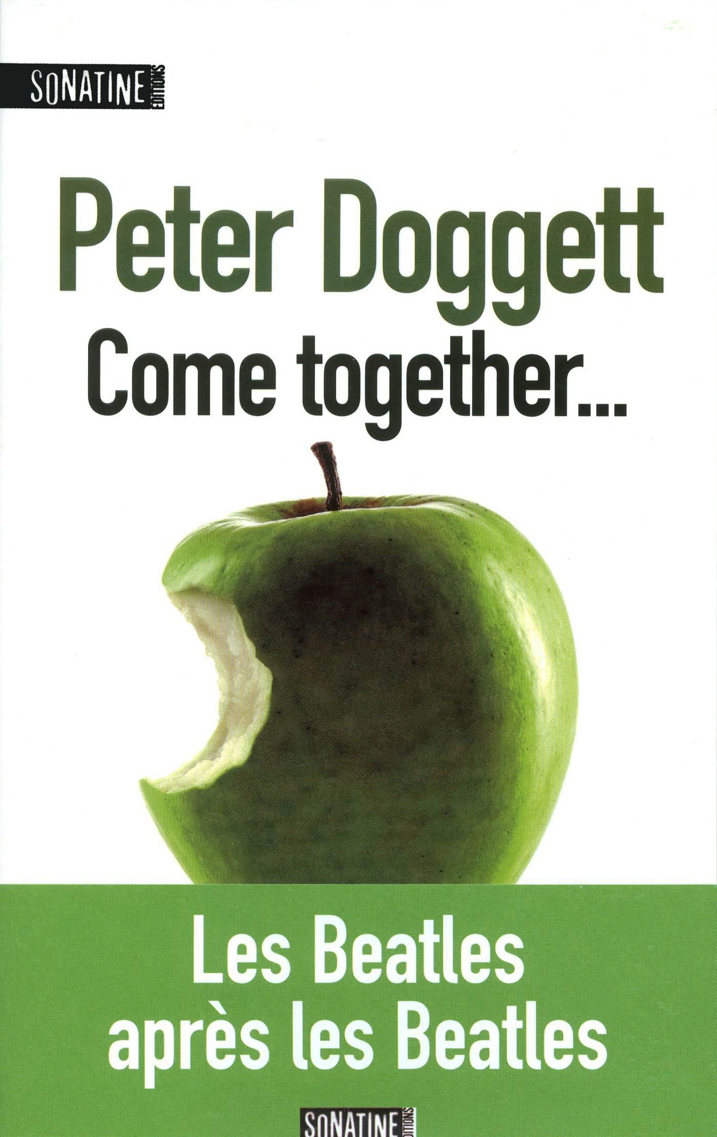 Vignette du livre Come together...: les Beatles (1970-2012) - Peter Doggett