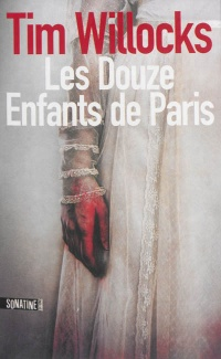 Douze enfants de Paris (Les) - Tim Willocks