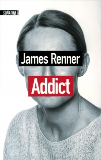 Vignette du livre Addict - James Renner