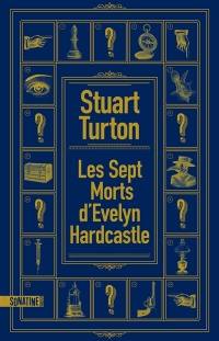 Vignette du livre Les sept morts d'Evelyn Hardcastle - Stuart Turton