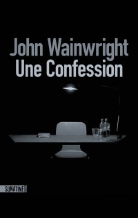 Une confession - John Wainwright