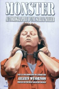 Monster, autobiographie d'une serial-killer - Aileen Wuornos