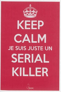 Keep Calm, je suis juste un serial killer - Peter Vronsky