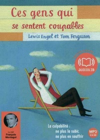 Vignette du livre Ces gens qui se sentent coupables   1 CD mp3 (3h30) - Engel Lewis, Tom Ferguson