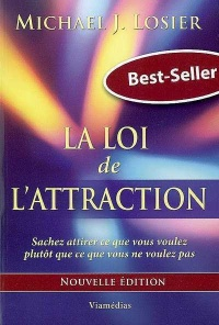 Vignette du livre Loi de l'attraction (La) - Michael J. Losier