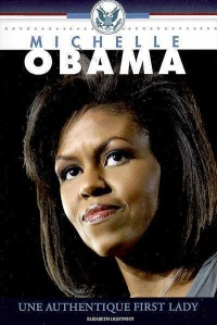 Vignette du livre Michelle Obama une authentique First Lady - Elizabeth Lightfoot