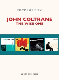 Vignette du livre John Coltrane : the Wise One