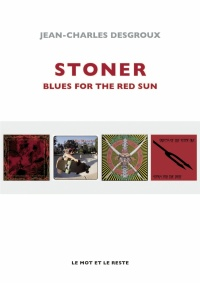 Stoner : Blues for the Red Sun - Jean-Charles Desgroux