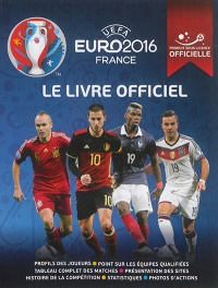 UEFA Euro 2016 France.Le livre officiel - Keir Radnedge