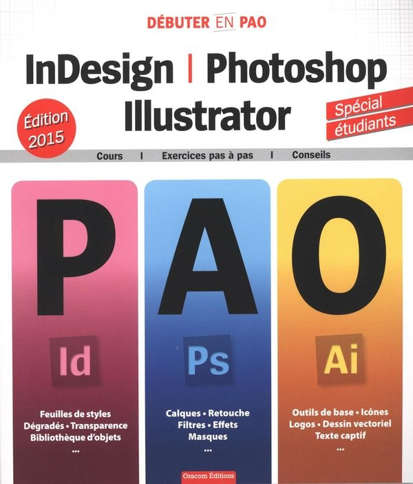 InDesign, Photoshop & Illustrator: cours, exercices pas à ...