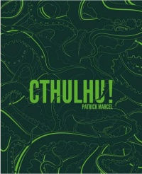 Cthulhu ! - Patrick Marcel