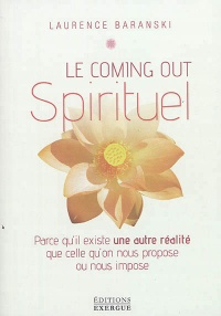 Le coming-out spirituel - Laurence Baranski