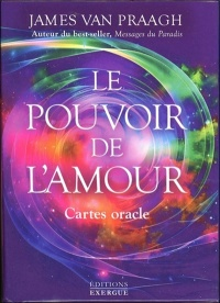 Le pouvoir de l'amour : cartes oracle - James Van praagh