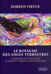Le royaume des anges terrestres - Doreen Virtue