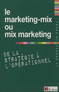 Vignette du livre Le marketing-mix ou mix marketing: de la stratégie à...