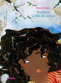 Yozakura, la fille du cerisier - Muriel Diallo