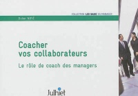 Vignette du livre Coacher vos collaborateurs: Le rôle de coach des managers