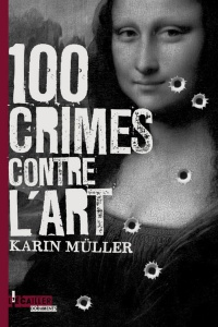 Vignette du livre 100 crimes contre l'art