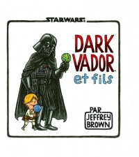Dark Vador et fils - Jeffrey Brown