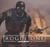 Vignette du livre Tout l'art de Rogue One : A Star Wars Story