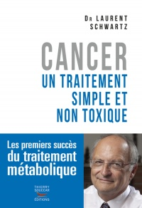 Cancer : un traitement simple et non toxique - Laurent Schwartz