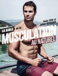 La bible de la musculation au naturel, Julien Venesson
