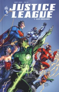 Vignette du livre Justice League T.1 : Aux origines - Geoff Johns, Jim Lee, Alex Sinclair, Gabriel A. Eltaeb, Tony Aviña