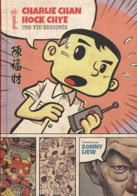 Vignette du livre Charlie Chan Hock Chye, une vie dessinée - Charlie Chan Hock Chye