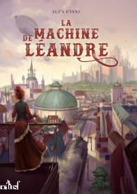 La machine de Léandre - Alex Evans