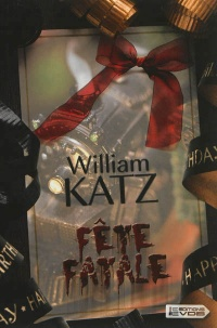 Vignette du livre Fête fatale - William Katz