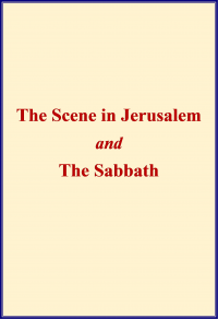 Vignette du livre The Scene in Jerusalem and The Sabbath