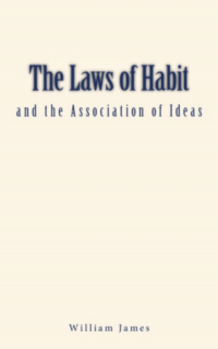 Vignette du livre The Laws of Habit and the Association of Ideas