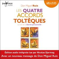 Les quatre accords toltèques  1 CD mp3  (2h53) - Miguel Ruiz